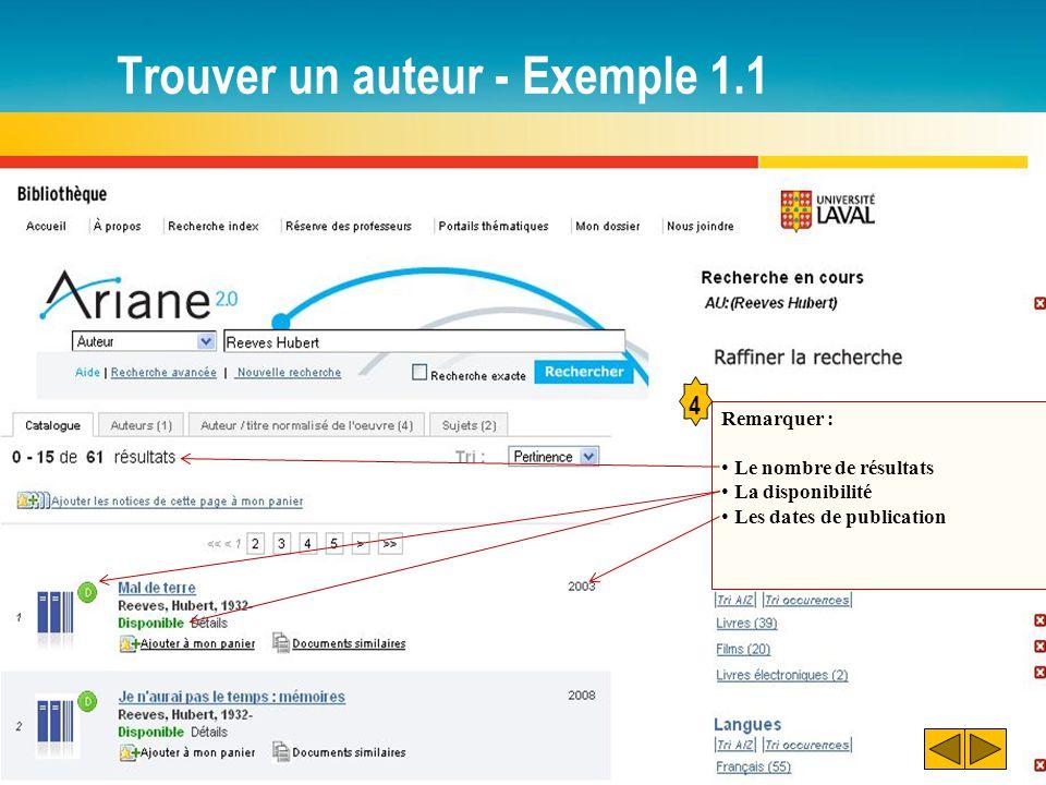 Trouver un auteur - Exemple 1.1 Remarquer : Le nombre de résultats La disponibilité Les dates de publication 4