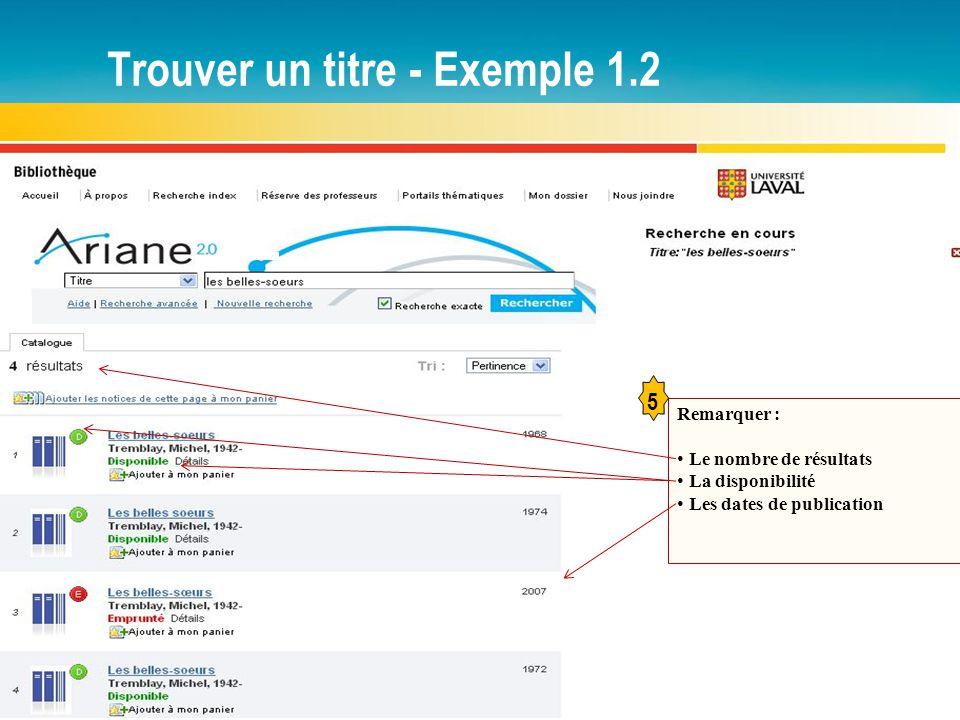 Trouver un titre - Exemple 1.2 Remarquer : Le nombre de résultats La disponibilité Les dates de publication 5