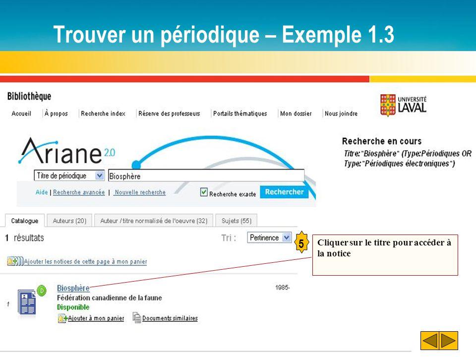 Trouver un périodique – Exemple 1.3 5 Cliquer sur le titre pour accéder à la notice