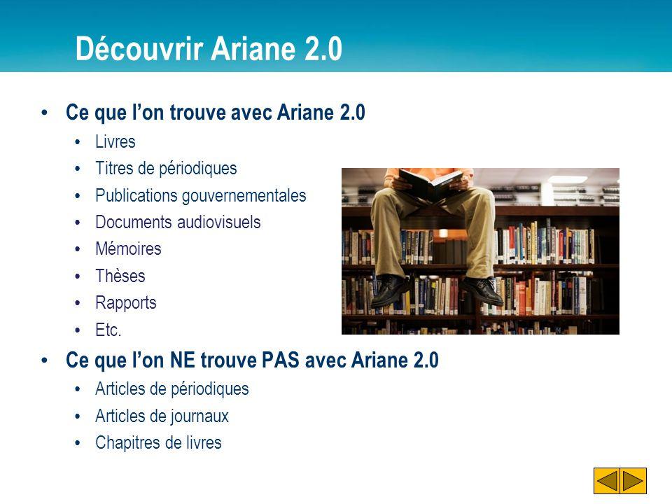 Découvrir Ariane 2.0 Ce que lon trouve avec Ariane 2.0 Livres Titres de périodiques Publications gouvernementales Documents audiovisuels Mémoires Thès