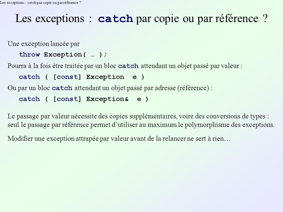 Les exceptions : catch par copie ou par référence .