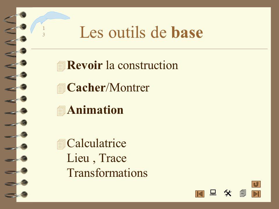 1212 Les outils essentiels 4 Créer de nouveaux outils (macros) Configurer les outils 4 Redéfinir un objet Vérifier une propriété 4 Reporter une mesure