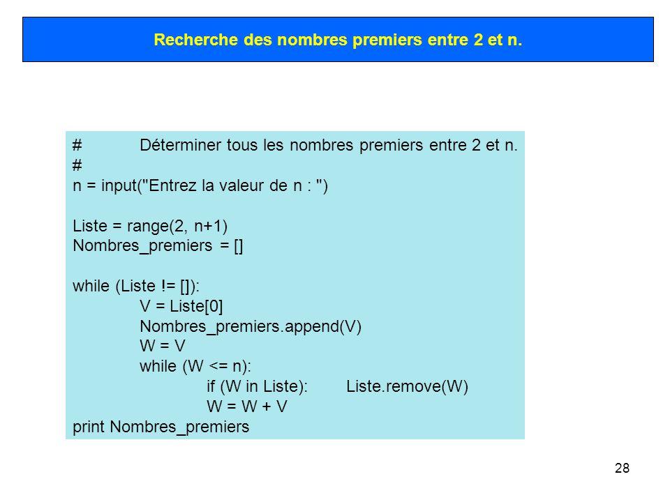 28 #Déterminer tous les nombres premiers entre 2 et n. # n = input(