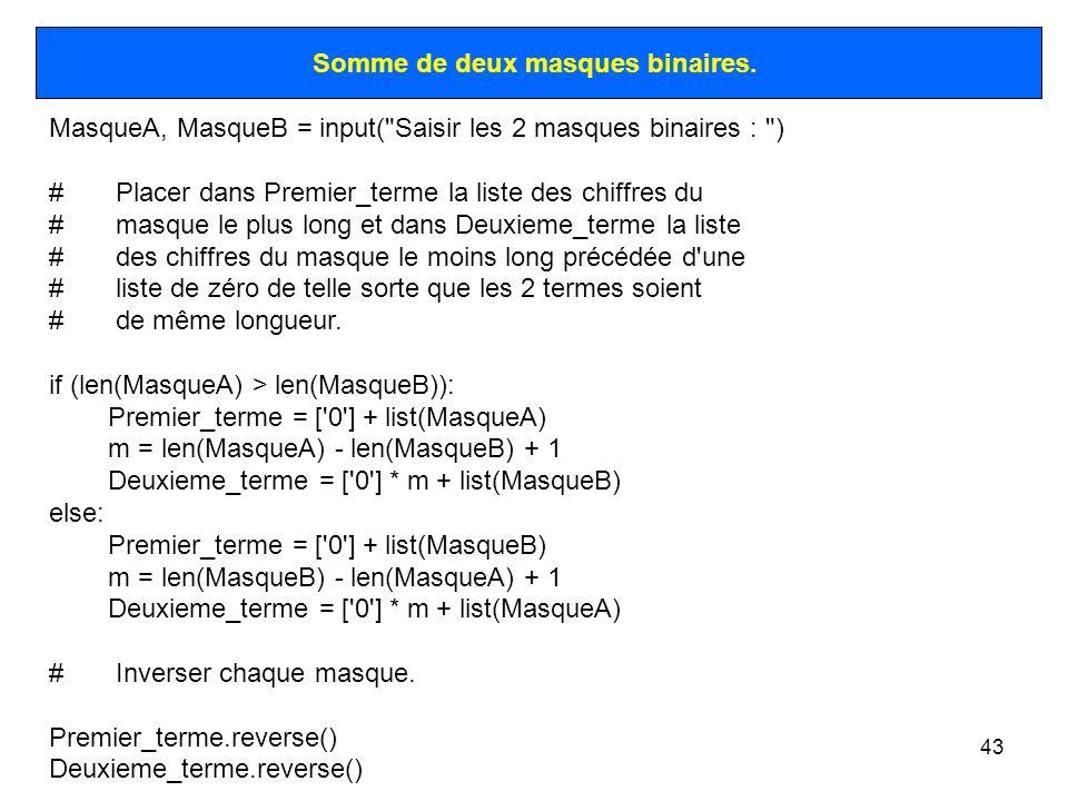 43 Somme de deux masques binaires. MasqueA, MasqueB = input(
