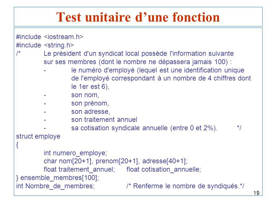 19 Test unitaire dune fonction #include /*Le président d'un syndicat local possède l'information suivante sur ses membres (dont le nombre ne dépassera