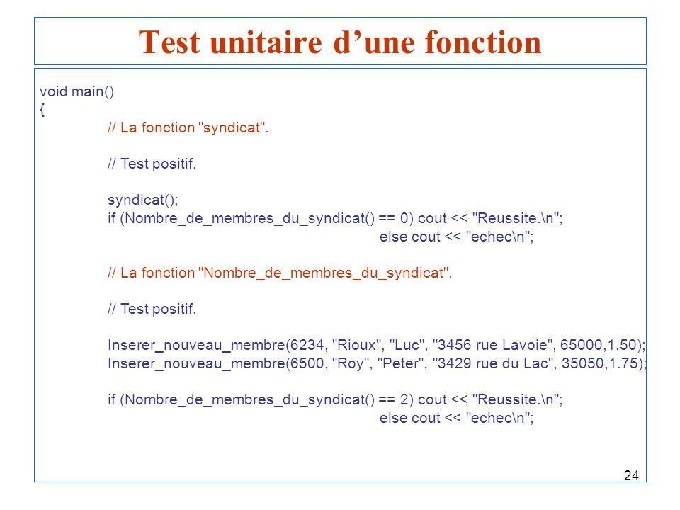 24 Test unitaire dune fonction void main() { // La fonction