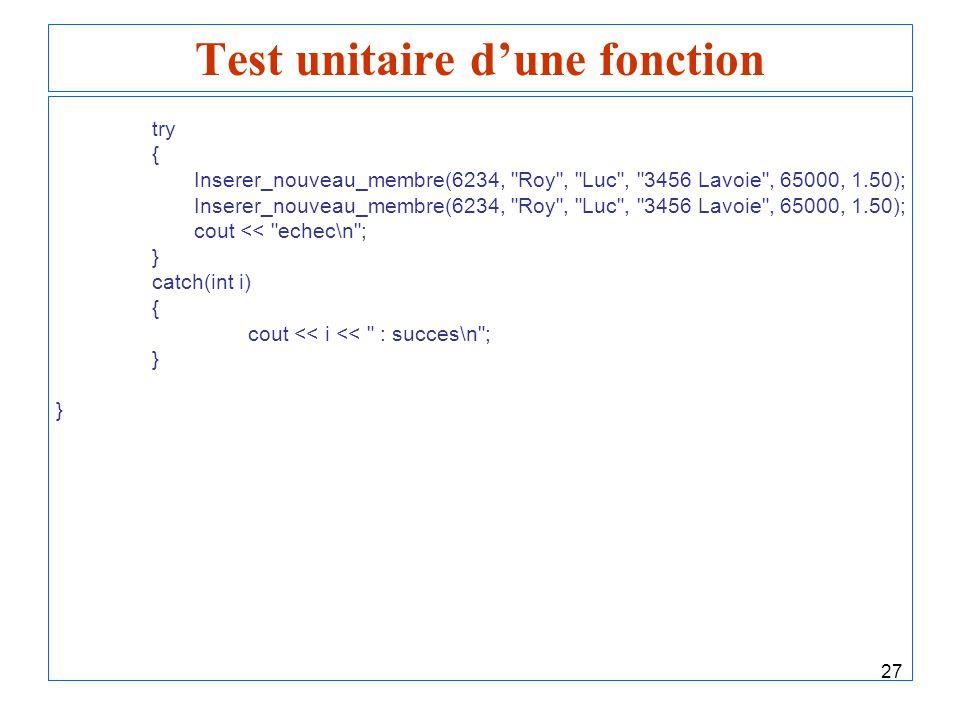 27 Test unitaire dune fonction try { Inserer_nouveau_membre(6234,