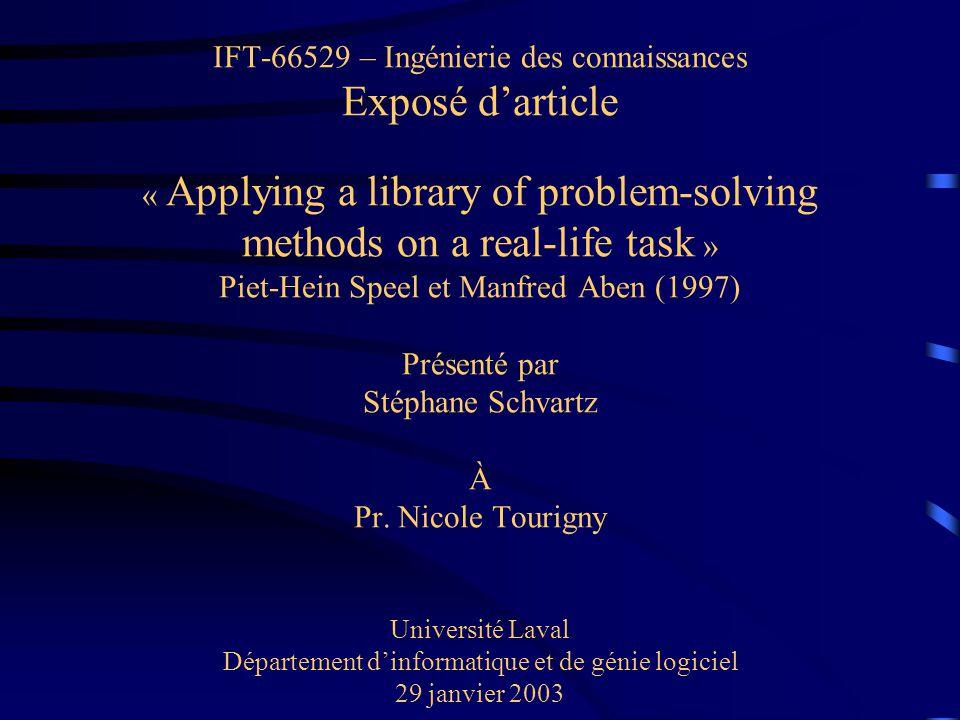 Plan de la présentation Introduction Problem-Solving Methods (PSMs) PSM (partielle) de diagnostic Conclusion