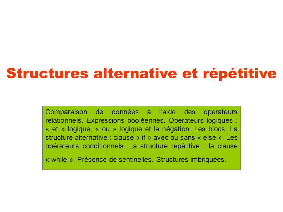 Structures alternative et répétitive Comparaison de données à laide des opérateurs relationnels. Expressions booléennes. Opérateurs logiques : « et »