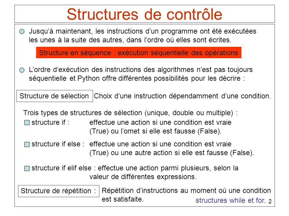 33 >>> x, y = input( Entrez deux entiers : ) Entrez deux entiers : 23, 9 >>> operateur = >>> while (operateur != + and operateur != - and operateur != * \ and operateur != / and operateur != % ): operateur = input( Entrez un opérateur valide : ) Entrez un opérateur valide : / >>> if (operateur == + ):print x, + , y, = , x + y elif (operateur == - ):print x, - , y, = , x - y elif (operateur == * ):print x, * , y, = , x * y elif (operateur == / ):print x, / , y, = , x / y else:print x, % , y, = , x % y 23 / 9 = 2 Simulation dune calculatrice simple