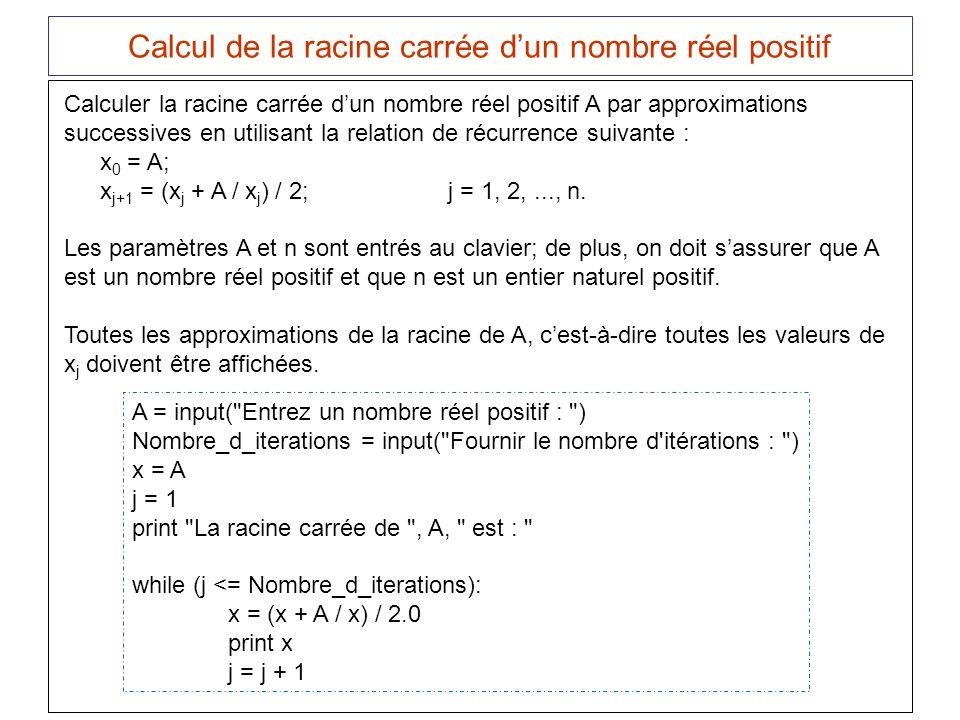 Calcul de la racine carrée dun nombre réel positif A = input(