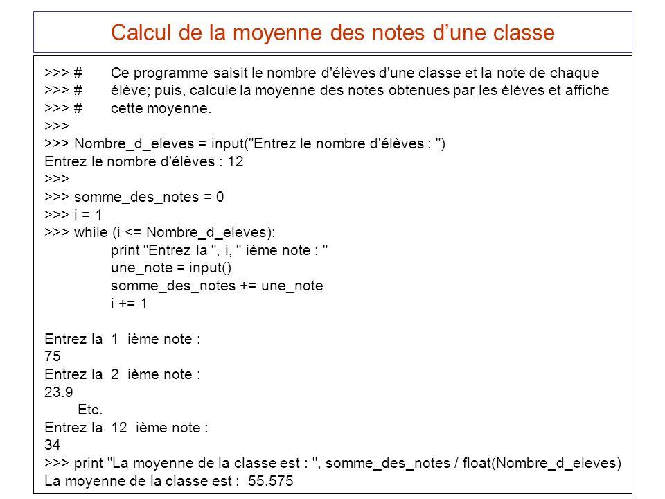 Calcul de la moyenne des notes dune classe >>> #Ce programme saisit le nombre d'élèves d'une classe et la note de chaque >>> #élève; puis, calcule la