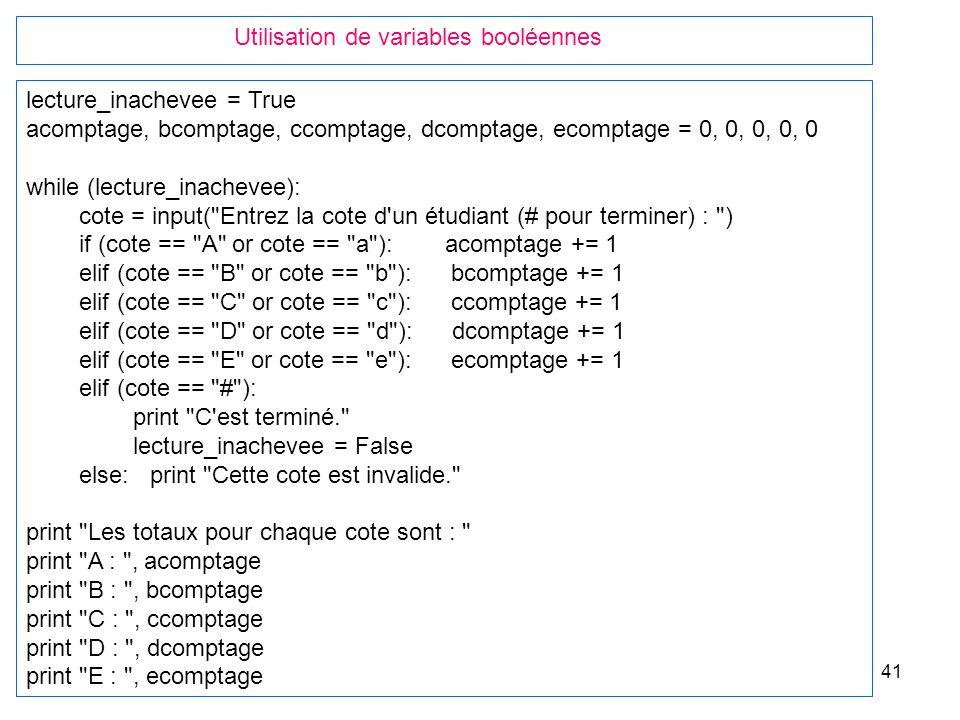 41 lecture_inachevee = True acomptage, bcomptage, ccomptage, dcomptage, ecomptage = 0, 0, 0, 0, 0 while (lecture_inachevee): cote = input(
