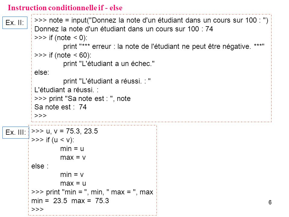 6 Instruction conditionnelle if - else >>> note = input(