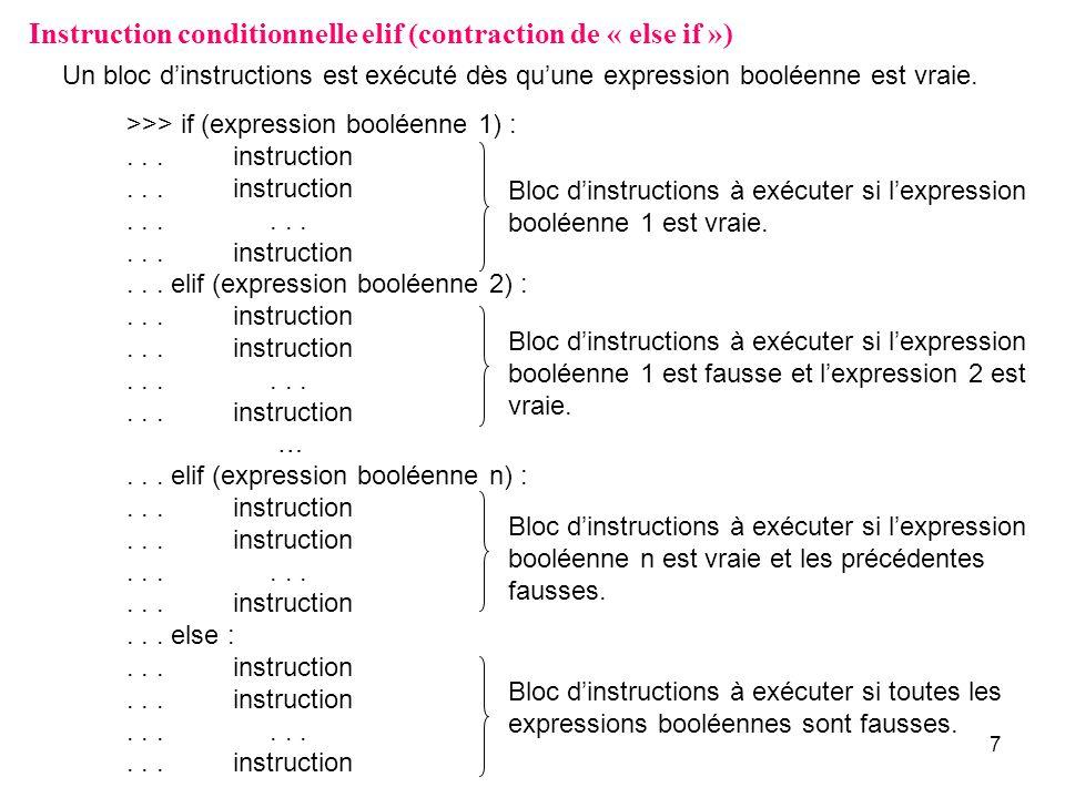 18 Opérateurs ternaires >>> u = 3 >>> v = 2 >>> petit = u if (u < v) else v >>> petit 2 >>> Ex.