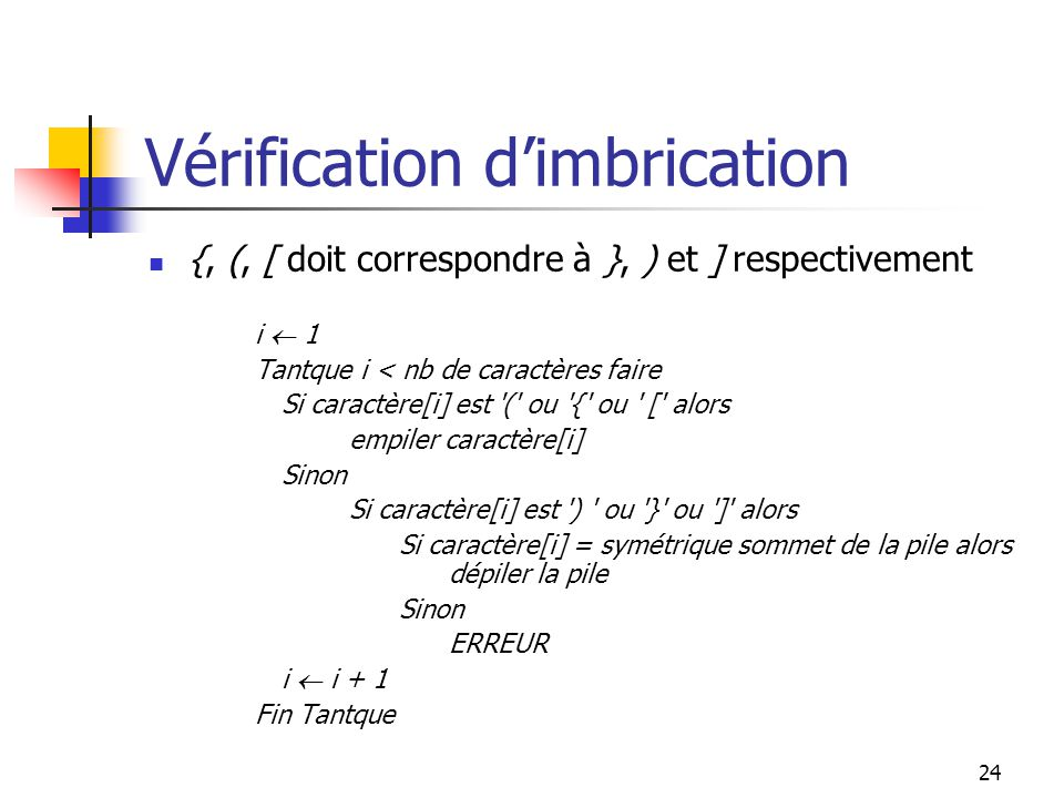25 Vérification dimbrication Exemples : 3*(2-[4 / (2 +x)] * y) 3*(2-[4 / (2 +x]) * y) ((((x + 4 / 3 * (-5)))))