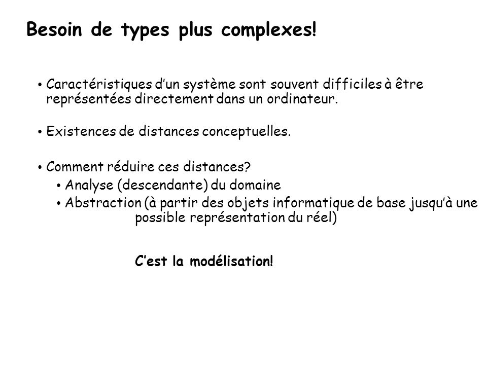 Besoin de types plus complexes.