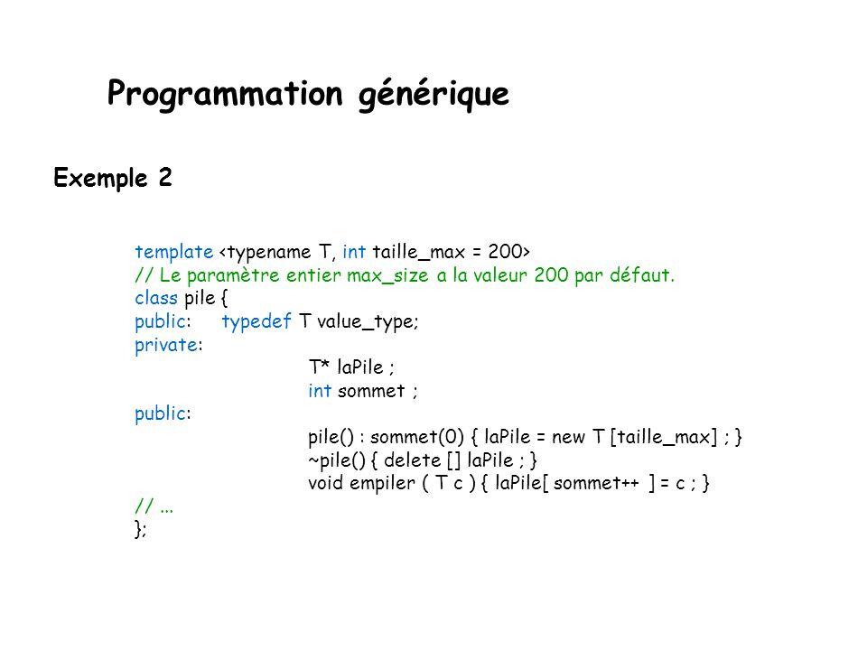 Programmation générique Note 1 : La spécialisation peut également sappliquer uniquement à une méthode dun modèle de classe sans que lon soit obligé de spécialiser toute la classe.
