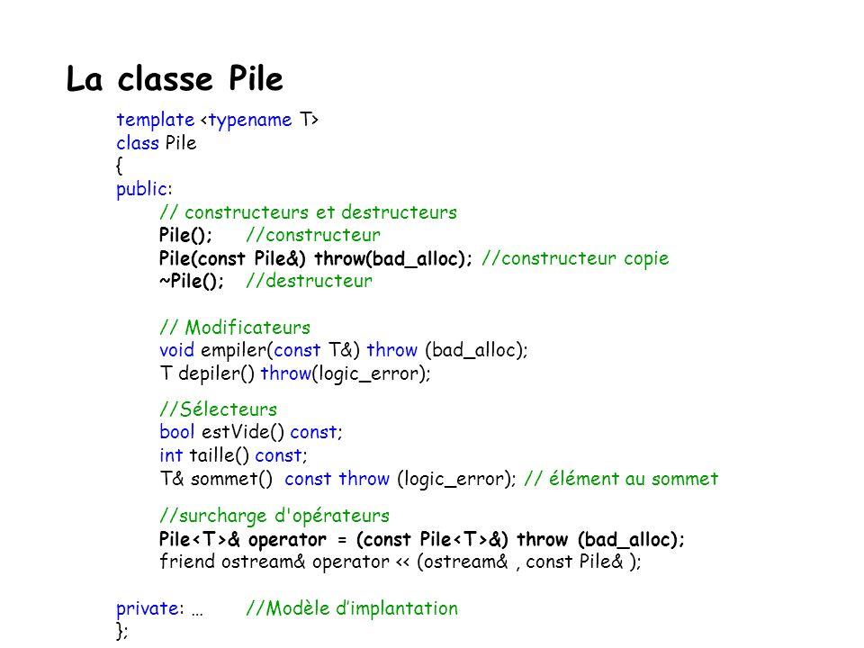 Préoccupation de la programmation par objet initialiser une pile (constructeurs); détruire une pile de ses éléments (destructeur); Constructeur de cop