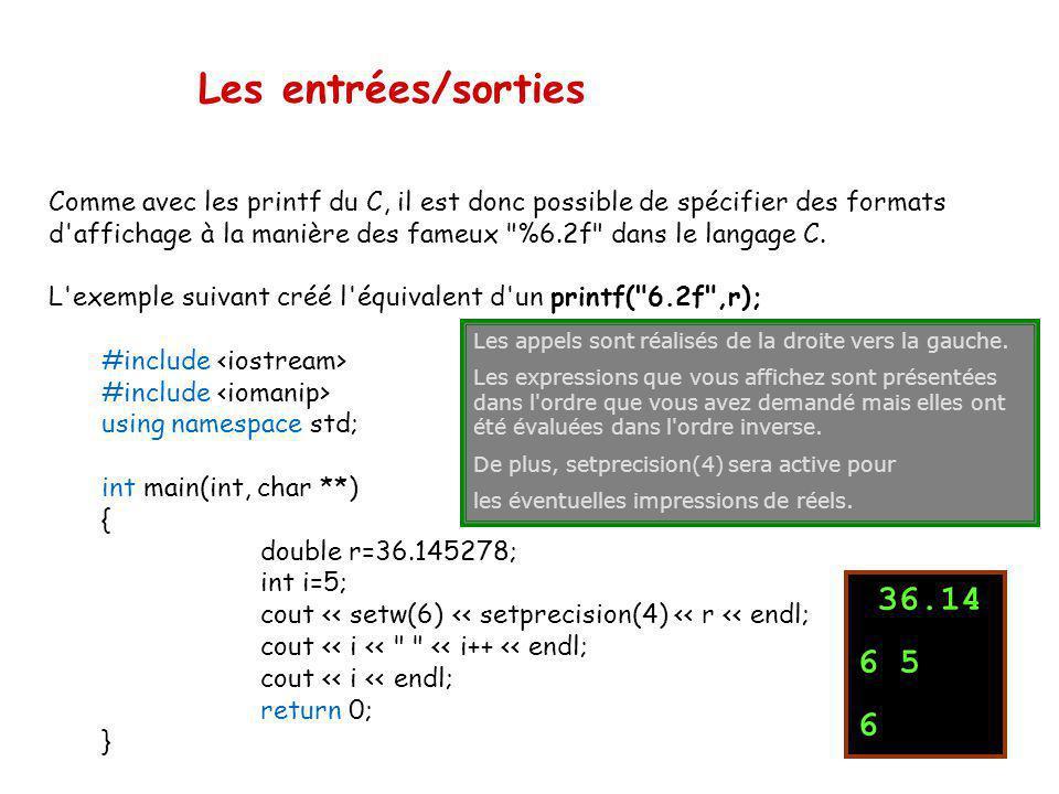 Les sorties formatées Précision en virgule flottante: setprecision(int) Il définit le nombre de chiffres significatifs sur lequel se fera laffichage d