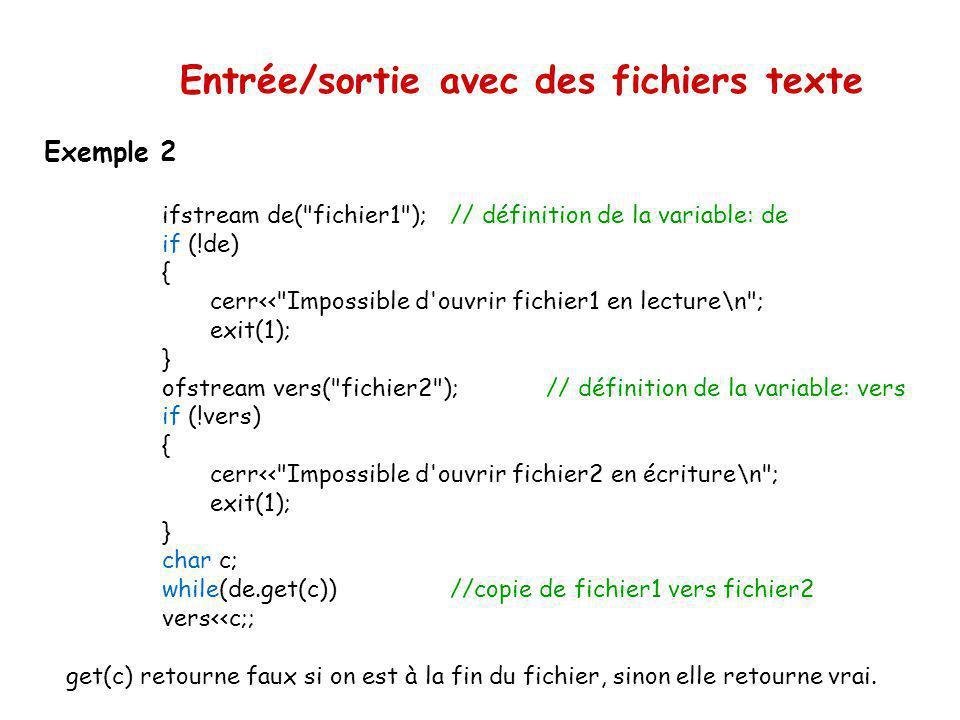 Entrée/sortie avec des fichiers texte Les opérations (1) et (2), à savoir la déclaration de la variable et son association avec un fichier, peuvent se