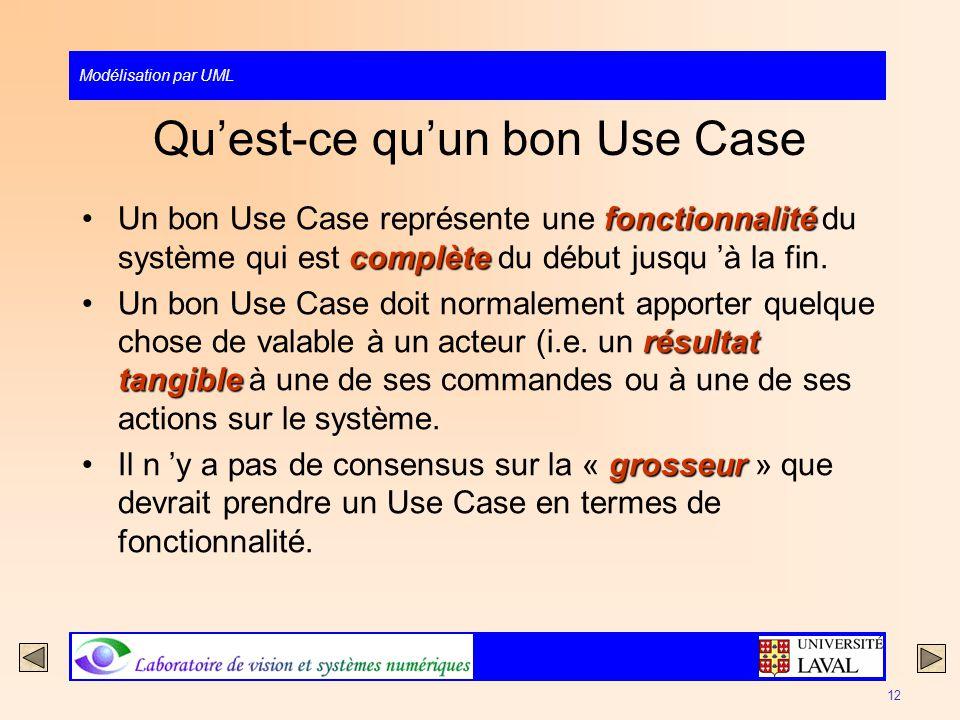 Modélisation par UML 12 Quest-ce quun bon Use Case fonctionnalité complèteUn bon Use Case représente une fonctionnalité du système qui est complète du