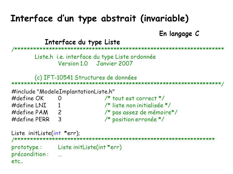 Destruction de listes destruction: detruireListe(L1, &err); detruireListe(L2, &err); Liste detruireListe(Liste l, int * err) { … return l; } En langag