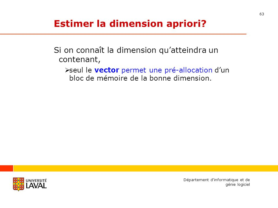 63 Département dinformatique et de génie logiciel Estimer la dimension apriori.