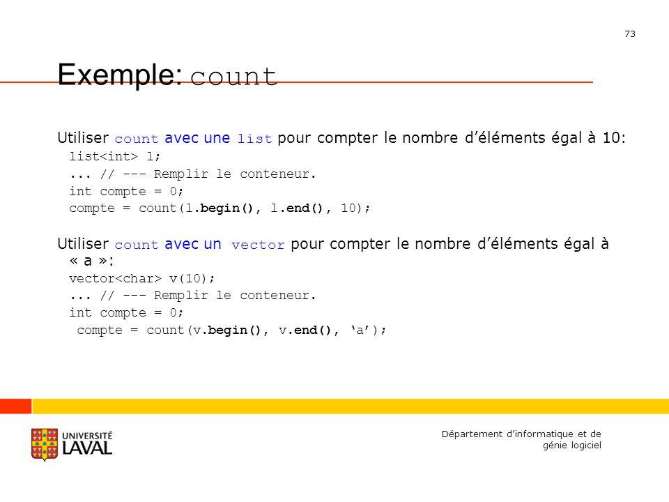 73 Département dinformatique et de génie logiciel Utiliser count avec une list pour compter le nombre déléments égal à 10: list l;...