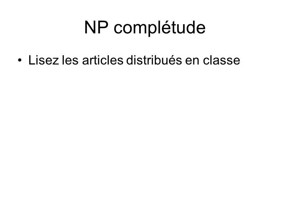 NP complétude Lisez les articles distribués en classe