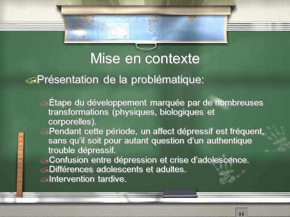 Mise en contexte Présentation de la problématique: Étape du développement marquée par de nombreuses transformations (physiques, biologiques et corpore