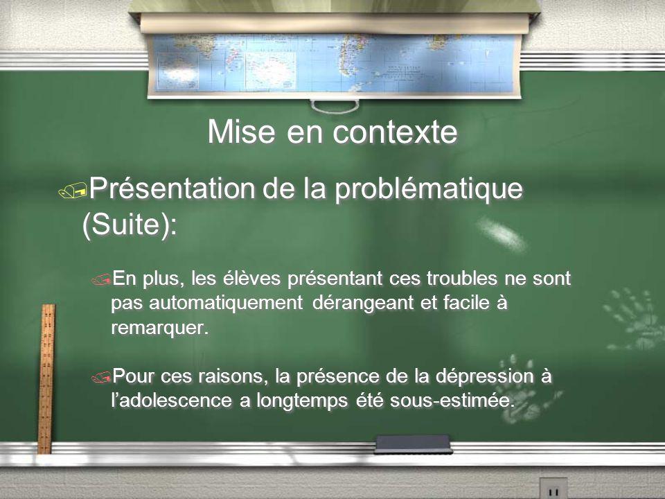 Mise en contexte Présentation de la problématique (Suite): En plus, les élèves présentant ces troubles ne sont pas automatiquement dérangeant et facil