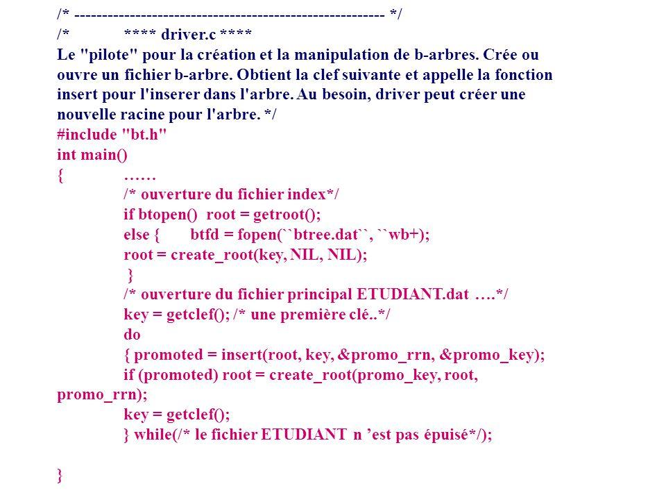 /* -------------------------------------------------------- */ /* **** driver.c **** Le pilote pour la création et la manipulation de b-arbres.