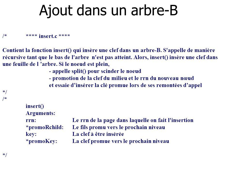 /***** insert.c **** Contient la fonction insert() qui insère une clef dans un arbre-B. S'appelle de manière récursive tant que le bas de l'arbre n'es