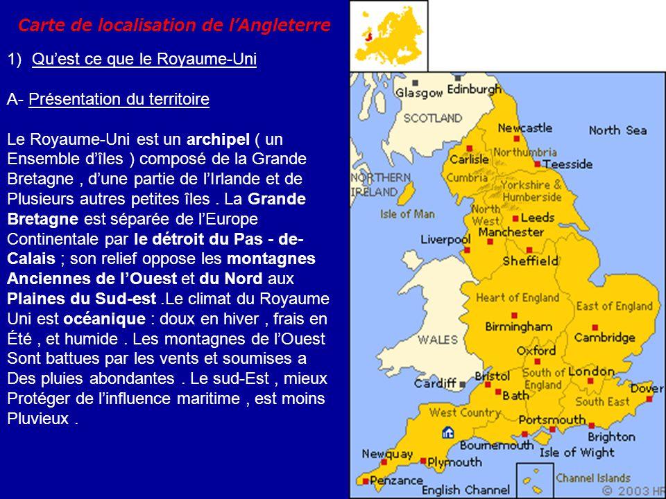 Carte de localisation de lAngleterre 1)Quest ce que le Royaume-Uni A- Présentation du territoire Le Royaume-Uni est un archipel ( un Ensemble dîles )