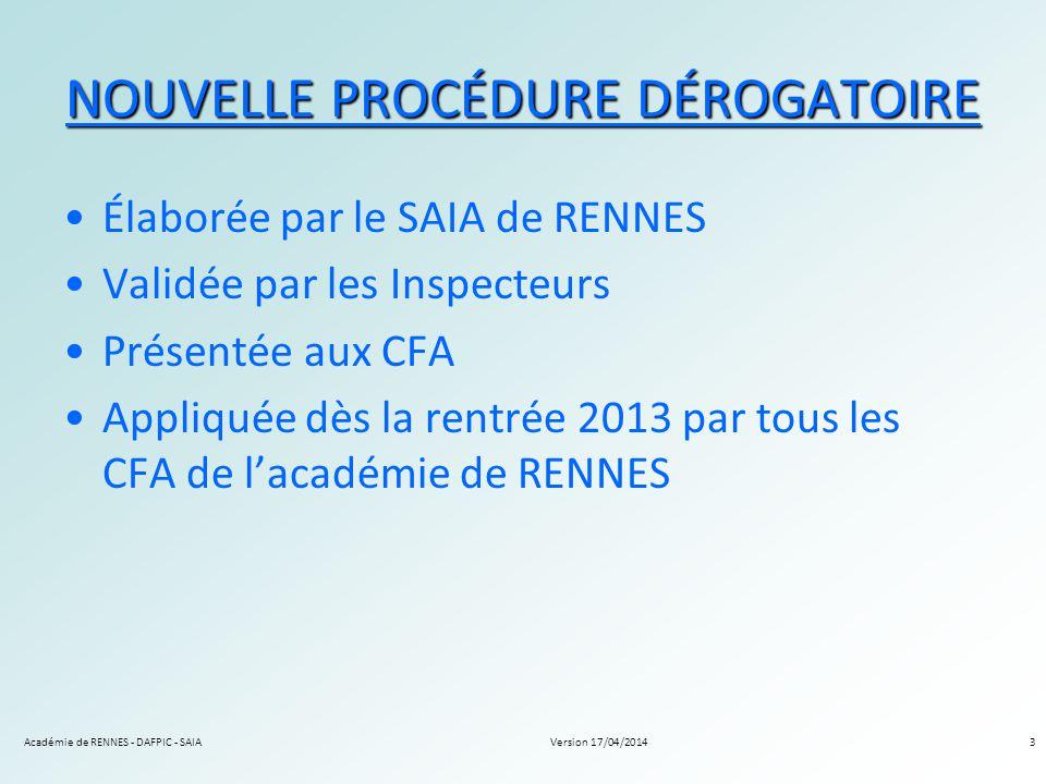Version 17/04/2014Académie de RENNES - DAFPIC - SAIA3 NOUVELLE PROCÉDURE DÉROGATOIRE Élaborée par le SAIA de RENNES Validée par les Inspecteurs Présen