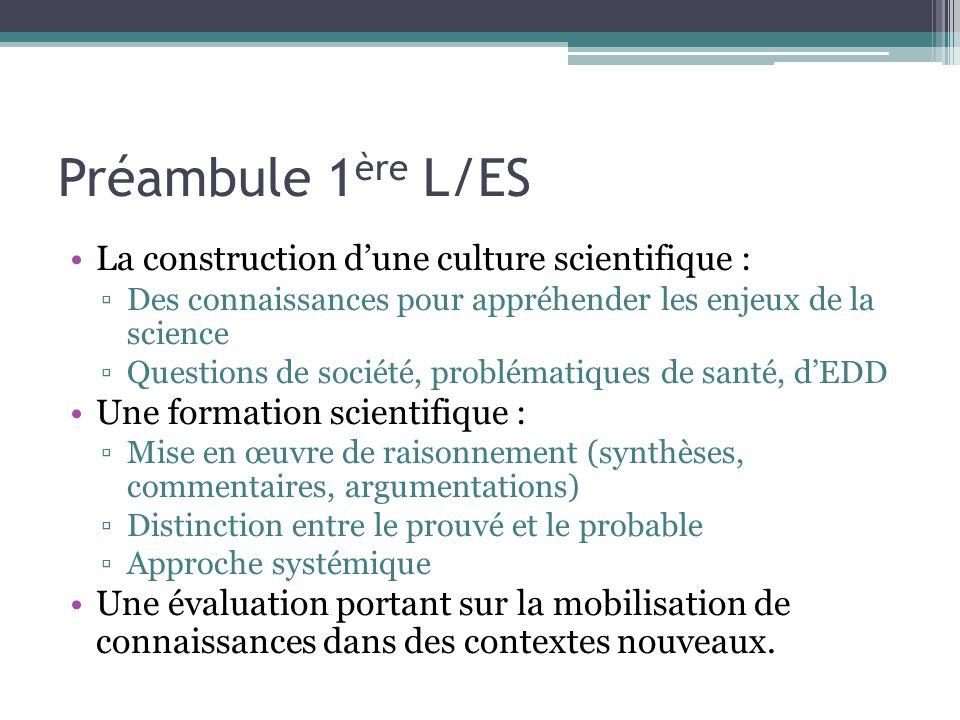 Préambule 1 ère L/ES La construction dune culture scientifique : Des connaissances pour appréhender les enjeux de la science Questions de société, pro