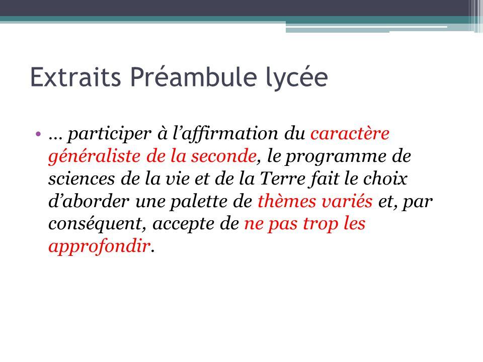 Extraits Préambule lycée … participer à laffirmation du caractère généraliste de la seconde, le programme de sciences de la vie et de la Terre fait le
