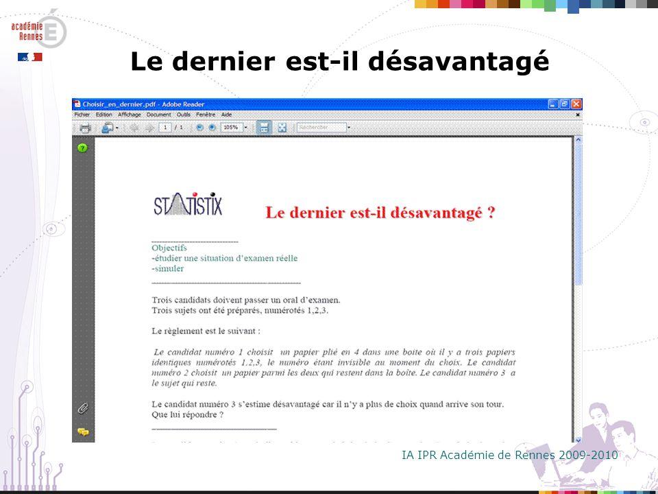 IA IPR Académie de Rennes 2009-2010 Le dernier est-il désavantagé