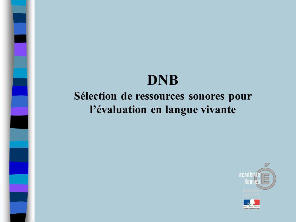 DNB Sélection de ressources sonores pour lévaluation en langue vivante