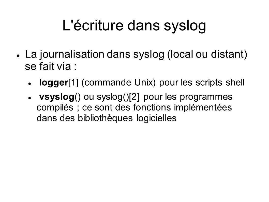 L offre : syslog C est le programme original Des fonctionnalités un peu limitées Moins utilisé et remplacé peu à peu par rsyslog et syslog-ng