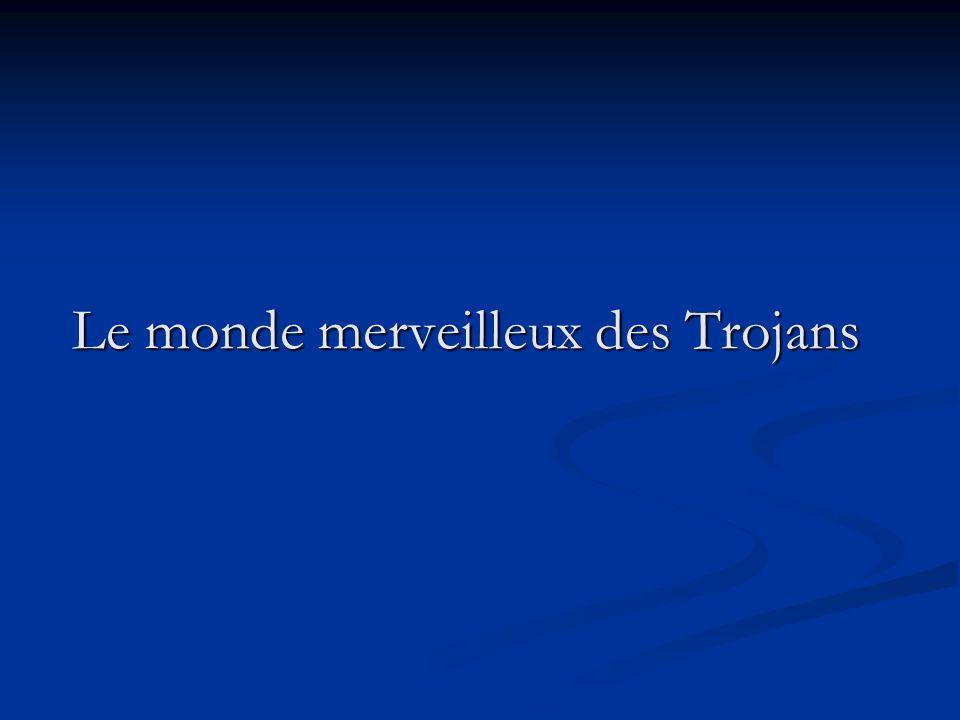 Le monde merveilleux des Trojans