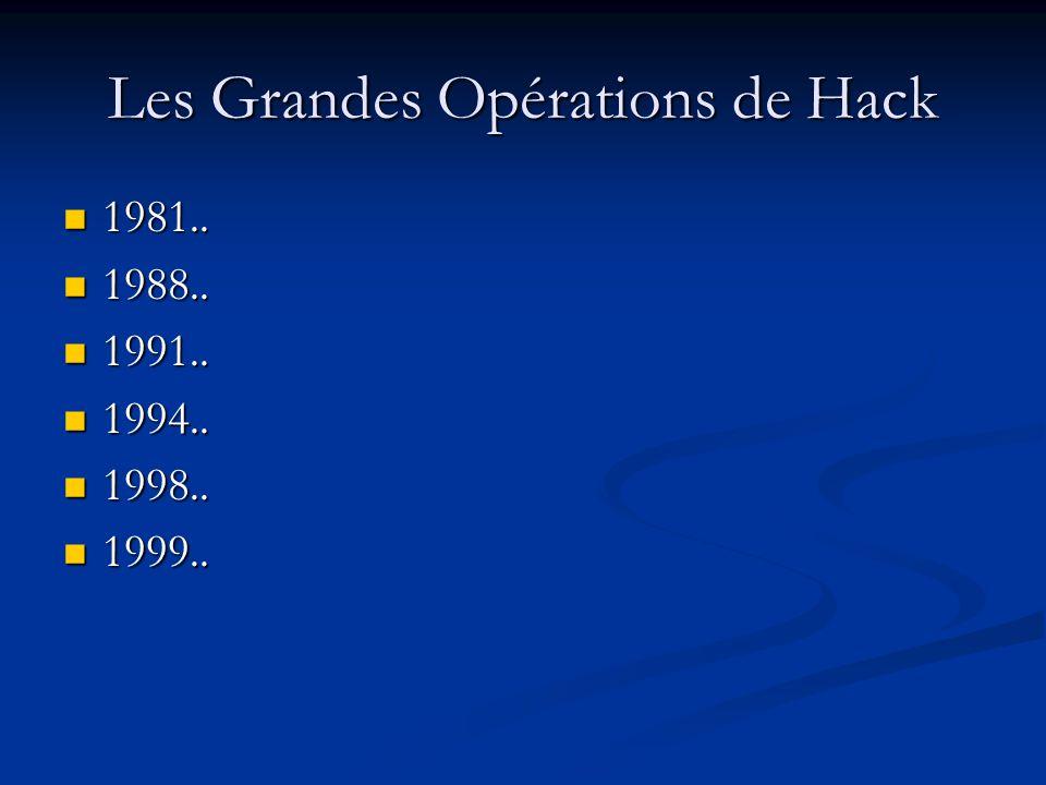 Les Grandes Opérations de Hack 1981..1981.. 1988..