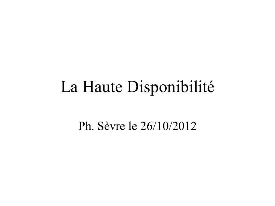 La Haute Disponibilité Ph. Sèvre le 26/10/2012