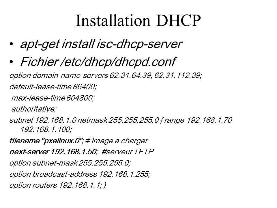 Installation PXE - 1 apt-get install pxe syslinux Création de larborescence tftpboot mkdir /var/lib/tftpboot/pxelinux.cfg Pour la suite cf : http://debian- administration.org