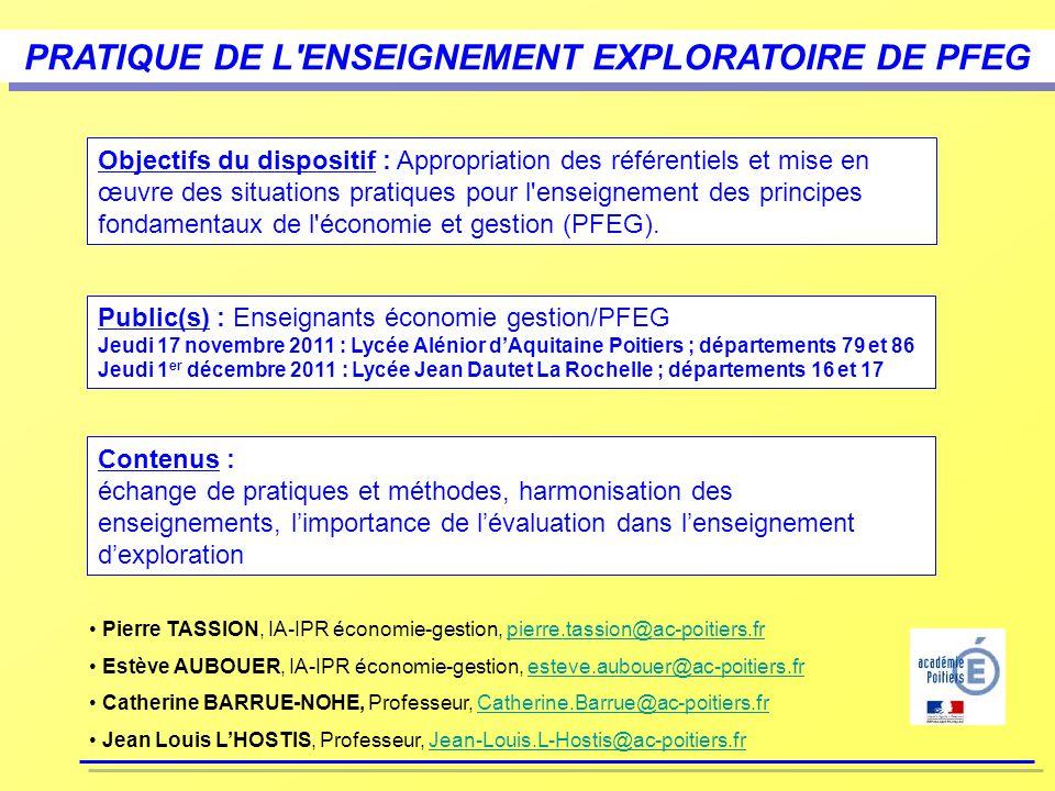 PRATIQUE DE L'ENSEIGNEMENT EXPLORATOIRE DE PFEG Objectifs du dispositif : Appropriation des référentiels et mise en œuvre des situations pratiques pou