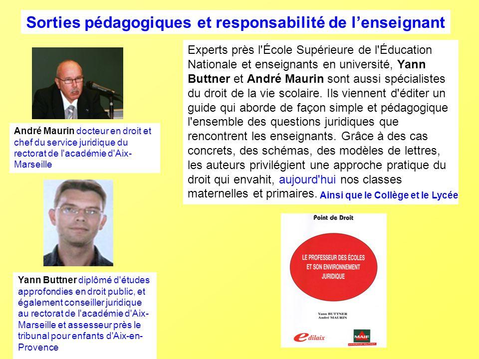 Sorties pédagogiques et responsabilité de lenseignant Yann Buttner diplômé d'études approfondies en droit public, et également conseiller juridique au