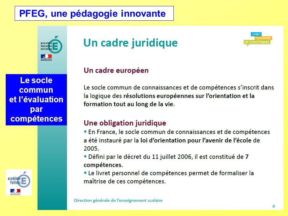 PFEG, une pédagogie innovante Le socle commun et lévaluation par compétences