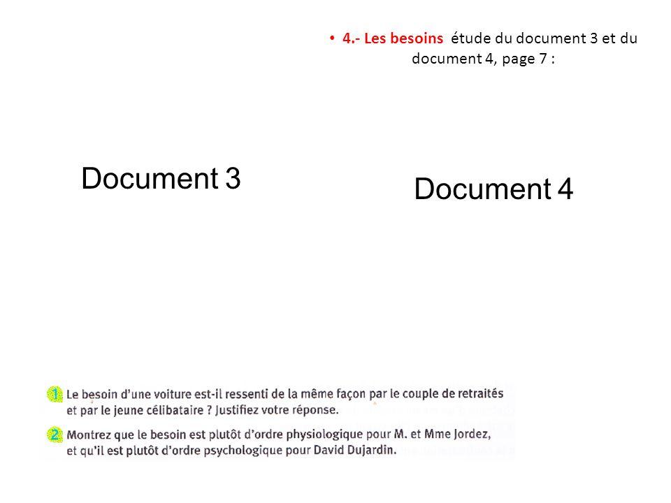 4.- Les besoins étude du document 3 et du document 4, page 7 : Document 3 Document 4