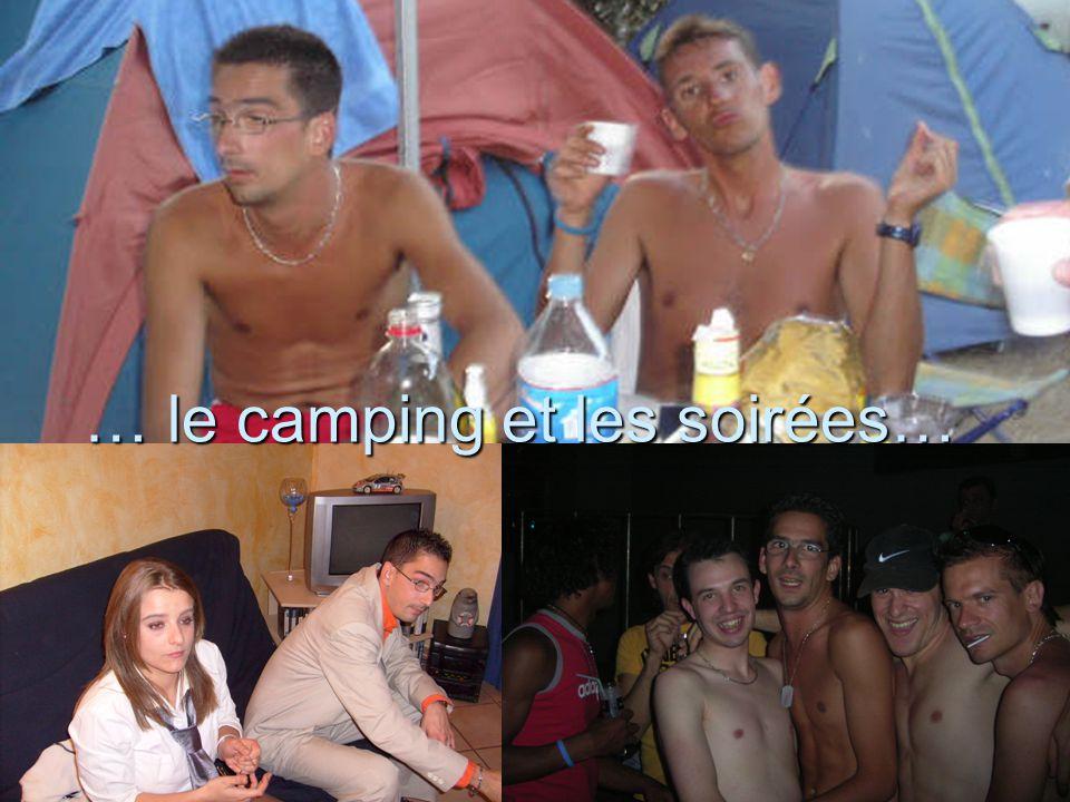 … le camping et les soirées…